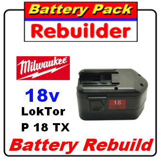 Milwaukee 18v LokTor P 18 TX battery re-cell , rebuild, replacement